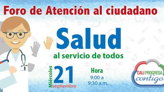 Foro de Atención al Ciudadano, Salud al Servicio de Todos, este miércoles