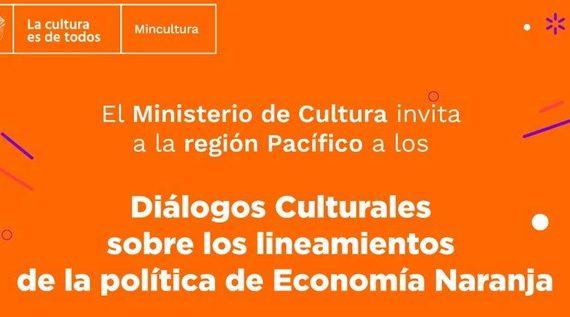 Se realizarán 'Diálogos culturales sobre los lineamientos de la política de Economía Naranja'
