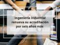 Ingeniería Industrial de la UAO renueva su acreditación por seis años más