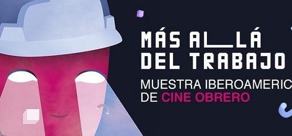 Más allá del trabajo, muestra iberoamericana de cine obrero