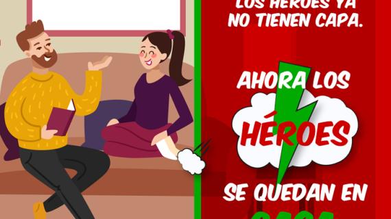 Ser héroe es quedarse en casa