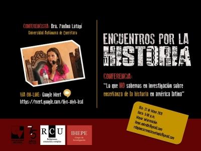 Encuentros por la Historia con Paulina Latapí, de la Universidad Autónoma de Querétaro