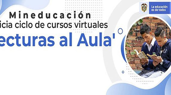 MEN promueve el desarrollo de docentes a partir del curso virtual 'Lecturas al Aula'