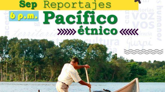 Se lanza Reportajes Pacífico Étnico